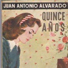 Libros de segunda mano: QUINCE AÑOS - BIBLIOTECAS DE LECTURAS EJEMPLARES - JUAN ANTONIO ALVARADO ** 1950** NUM 74. Lote 9069715