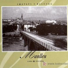 Libros de segunda mano: MANLLEU - IMATGES I RECORDS - ED. VIENA . COLUMNA - 1997 - EN CATALÁN. Lote 26054482