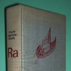 Libros de segunda mano: LAS EXPEDICIONES RA - PRIMERA EDICION 1972. Lote 26329007