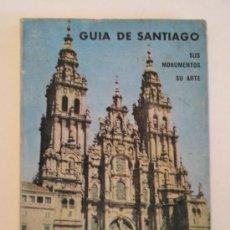 Libros de segunda mano: GUIA DE SANTIAGO SUS MONUMENTOS Y SU ARTE POR GREGORIO FUERTES DOMINGUEZ, AÑO 1971.. Lote 27145691