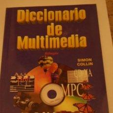 Libros de segunda mano: DICCIONARIO DE MULTIMEDIA, MCGRAW-HILL 1996.AUTOR: S.M.H. COLLIN Y TRADUCCIÓN DE ALFONSO SILVA JAIME. Lote 18253723