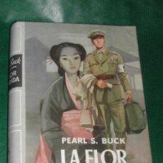 Libros de segunda mano: LA FLOR ESCONDIDA, DE PEARL S. BUCK - 1A. EDICION 1953. Lote 25952199