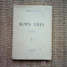 Libros de segunda mano: L. RIERA GANZO. ROPA VIEJA. PRIMERA EDICION 1951. DEDICATORIA AUTOGRAFA DEL AUTOR. . Lote 7723449