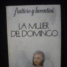 Libros de segunda mano: LA MUJER DE DOMINGO. FRUTTERO Y LUCENTINI. PLAZA Y JANES BOLSILLO.. Lote 7737854