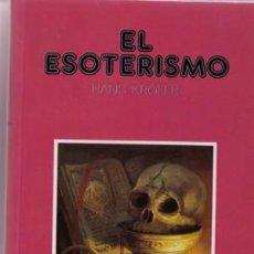 Libros de segunda mano: EL ESOTERISMO (HANS KROFER) EDITORIAL IBERLIBRO. Lote 27139410