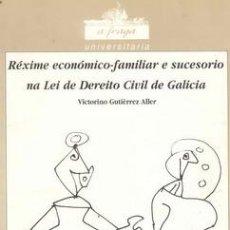 Libros de segunda mano: REGIMEN ECONOMICO FAMILAR Y SUCESORIO EN GALICIA. Lote 21330208