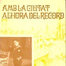 Libros de segunda mano: AMB LA CIUTAT A L'HORA DEL RECORD [SABADELL] / J. TORRELLA. SABADELL : AMICS ARTS LLETRES, 1983.. Lote 17492127