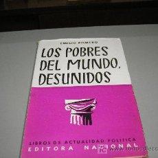 Libros de segunda mano: LOS POBRES DEL MUNDO DESUNIDOS (EMILIO ROMERO). Lote 26832262