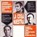 Libros de segunda mano: LA COSA NUESTRA? SERIE REPORTER. JORDI BORDAS Y EDUARDO MARTIN DE POZUELO. EDICION 1990. . Lote 27206487