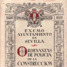 Libros de segunda mano: ORDENANZAS DE POLICIA DE LA CONSTRUCCION.AYUNTAMIENTO DE SEVILLA.1950.. Lote 24521665