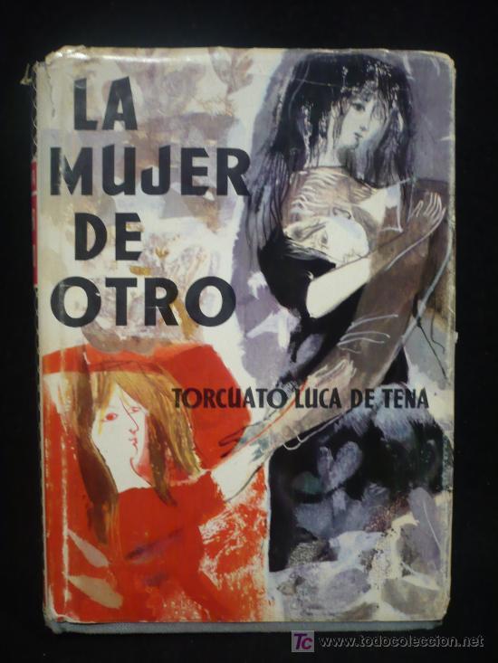 LA MUJER DE OTRO, TORCUATO LUCA DE TENA. PREMIO PLANETA. 393 PAG. 1966 (Libros de Segunda Mano (posteriores a 1936) - Literatura - Otros)