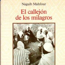 Libros de segunda mano: EL CALLEJÓN DE LOS MILAGROS. NAGUIB MAHFOUZ, 1988. Lote 11535843