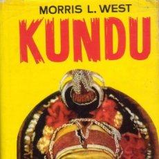 Libros de segunda mano: KUNDU. MORRIS WEST. LUIS DE CARALT EDITOR 1967.. Lote 27409748