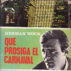 Libros de segunda mano: QUE PROSIGA EL CARNAVAL. HERMAN WOUK. COLECCIÓN GIGANTE. LUIS DE CARALT EDITOR 1967.. Lote 27409749