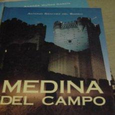 Libros de segunda mano: MEDINA DEL CAMPO LA VILLA DE LAS FERIAS. SÁNCHEZ DEL BARRIO, ANTONIO. Lote 24371577
