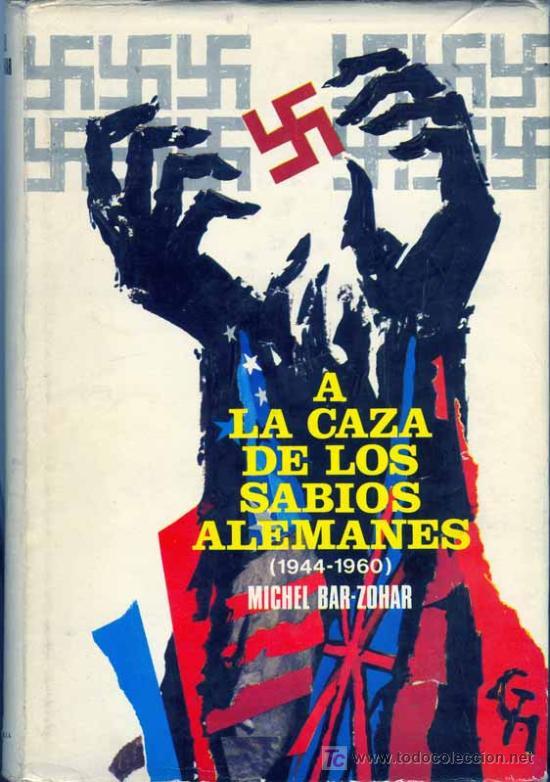 1967: LOS SABIOS ALEMANES - NACISMO - A LA CAZA DE LOS SABIOS ALEMANES (Libros de Segunda Mano - Historia - Otros)