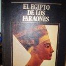 Libros de segunda mano: EL EGIPTO DE LOS FARAONES. LOS GRANDES IMPERIOS Y CIVILIZACIONES. TOMO I. Lote 27184337