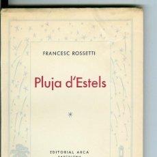 Libros de segunda mano: PLUJA D'ESTELS (ROSSETTI, FRANCESC). Lote 26358001