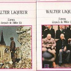 Libros de segunda mano: EUROPA DESPUÉS DE HITLER / WALTER LAQUEUR - 2 VOLÚMENES. Lote 34504580