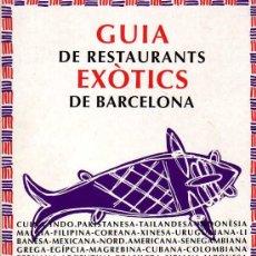 Libros de segunda mano: GUIA DE RESTAURANTS EXÒTICS DE BARCELONA - EDICIONS LA CAMPANA - 1º EDICIÓ 1993. Lote 7880949