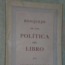 Libros de segunda mano: BOSQUEJO DE UNA POLITICA DEL LIBRO.. Lote 27633884