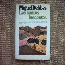 Libros de segunda mano: MIGUEL DELIBES. LOS SANTOS INOCENTES. PRIMERA EDICION 1981.. Lote 25356095