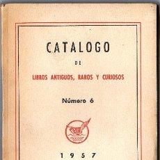 Libros de segunda mano: CATALOGO DE LIBROS ANTIGUOS, RAROS Y CURIOSOS. NÚMERO 6. 1957. EDICIONES IBEROAMERICANAS.. Lote 24591091