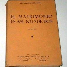 Libros de segunda mano: EL MATRIMONIO ES ASUNTO DE DOS, POR CONCHA LINARES BECERRA. NOVELA.. Lote 7969266