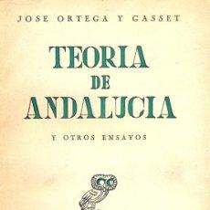 Libros de segunda mano: JOSE ORTEGA Y GASSET. TEORÍA DE ANDALUCÍA. 3ª ED. MADRID, 1944. INTONSO. Lote 7994657