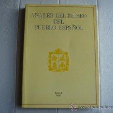 Libros de segunda mano: ANALES DEL MUSEO DEL PUEBLO ESPAÑOL. TOMO II, 1988. DIBUJOS, FOTOS, 294 PÁGINAS. (24X17).. Lote 26572089