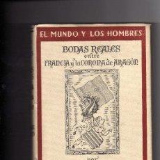 Libros de segunda mano: RAFAEL OLIVAR BERTRAND BODAS REALES ENTRE FRANCIA Y LA CORONA DE ARAGON BARCELONA 1947. Lote 17927478