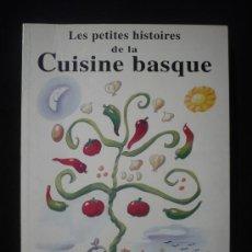 Libros de segunda mano: LAS PETITES HISTOIRES DE LA CUISINE BASQUE, GREGOIRE SEIN. ED. 1995 77 PAG.. Lote 27417096