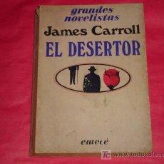 Libros de segunda mano: EL DESERTOR - JAMES CARROLL - EDITOR EMECE * AÑO 1983 *. Lote 12253827