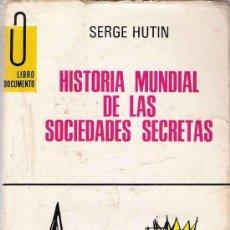 Libros de segunda mano: HISTORIA MUNDIAL DE LAS SOCIEDADES SECRETAS / SERGE HUTIN. Lote 23911680