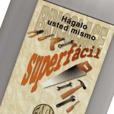 Libros de segunda mano: BRICOLAGE HÁGALO USTED MISMO SUPERFÁCIL. Lote 8025185