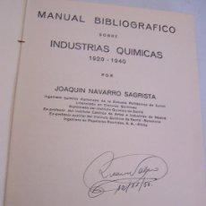 Libros de segunda mano: MANUAL BIBLIOGRÁFICO SOBRE INDUSTRIAS QUÍMICAS 1920-1940.-JOAQUÍN NAVARRO SAGRISTA-1940-MAD.. Lote 20956622