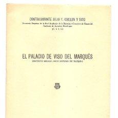 Libros de segunda mano: EL PALACIO DEL VISO DEL MARQUÉS .- JULIO F. GUILLÉN Y TATO. Lote 27320493