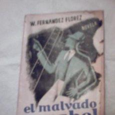 Libros de segunda mano: EL MALVADO CARABEL DE WENCESLAO FERNANDEZ FLOREZ(1940). Lote 11281262