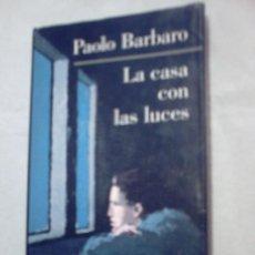 Libros de segunda mano: LA CASA CON LUCES DE PAOLO BARBARO (GALAXIA GÚTEMBERG) ¿CUÁNTO PAGAS POR ÉL?. Lote 11954570