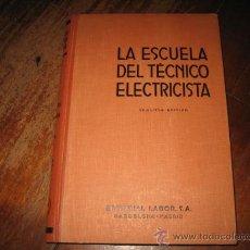 Libros de segunda mano: LA ESCUELA DEL TECNICO ELECTRICISTA . Lote 8092786