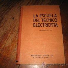 Libros de segunda mano: LA ESCUELA DEL TECNICO ELECTRICISTA . Lote 8092807