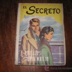 Libros de segunda mano: EL SECRETO.E.PHILLIPS OPPENHEIM.OBRAS COMPLETAS LXVI.EDITORIAL CERVANTES BARCELONA 1953. Lote 8117332
