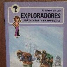 Libros de segunda mano: EL LIBRO DE LOS EXPLORADORES (PREGUNTAS Y RESPUESTAS) POR GEORGE BEAL DE ED. NORMA. Lote 26477351