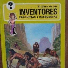 Libros de segunda mano: EL LIBRO DE LOS INVENTORES (PREGUNTAS Y RESPUESTAS) DE GEORGE BEAL, ED. NORMA. Lote 25798781