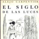 Libros de segunda mano: EL SIGLO DE LAS LUCES. ALEJO CARPENTIER, 1979. Lote 23193387