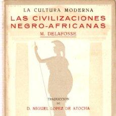 Libros de segunda mano: LAS CIVILIZACIONES NEGRO-AFRICANAS. M. DELAFOSSE. Lote 8187689