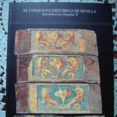 Libros de segunda mano: REHABILITACION DEL CONJUNTO HISTORICO DE SEVILLA.1999.. Lote 128982538