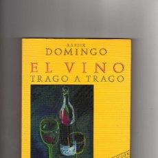 Libros de segunda mano: EL VINO TRAGO A TRAGO (XABIER DOMINGO). Lote 8223806