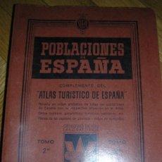 Libros de segunda mano: POBLACIONES DE ESPAÑA, ATLAS TURISTICO DE ESPAÑA. Lote 19449342