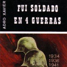 Libros de segunda mano: FUI SOLDADO EN CUATRO GUERRAS. ADRÓ XAVIER 1983.. Lote 158002820